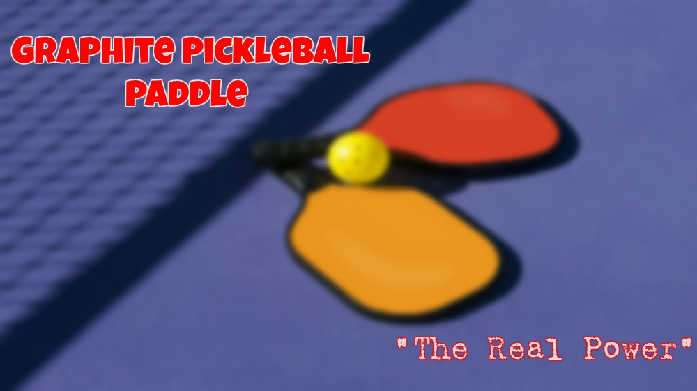 Graphite Pickleball Paddle Reviews