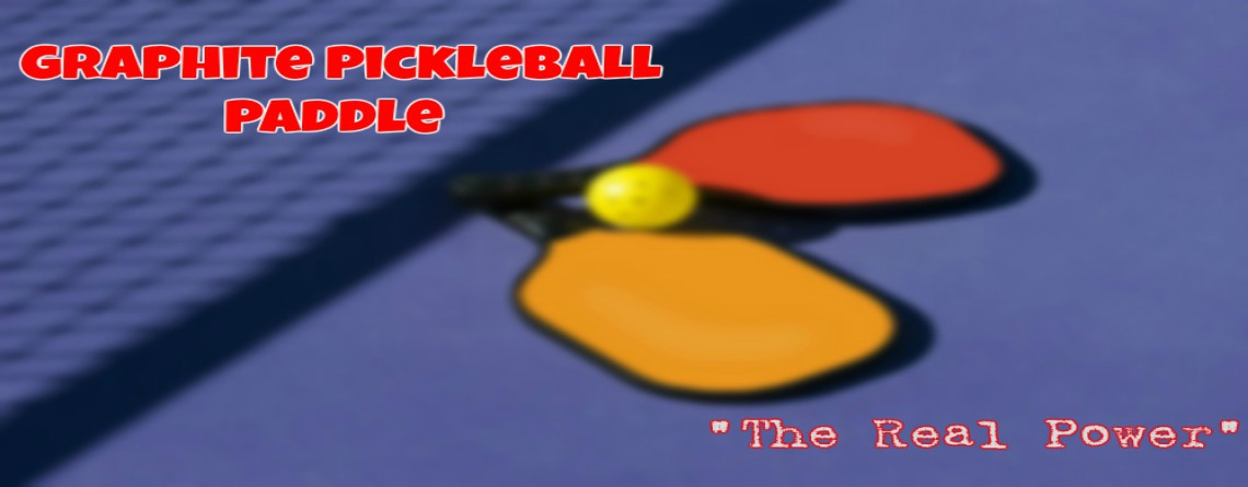 Best Graphite Pickleball Paddle: 2019's Review
