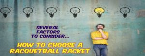 How to Choose a Racquetball Racquet : Buying Guide (2019)
