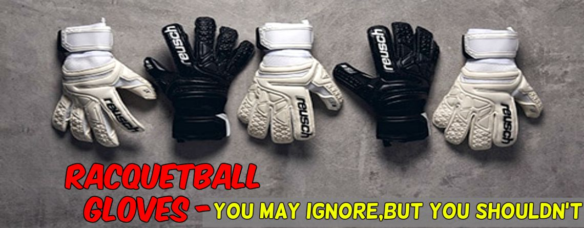 The Best of the Best Racquetball Gloves