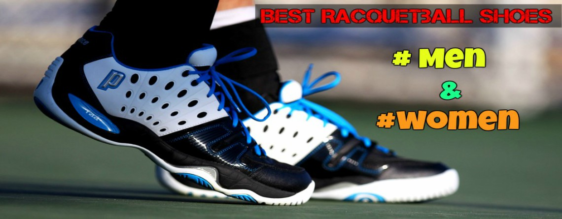 Best Racquetball Shoes for Men And Women: 2019 Review
