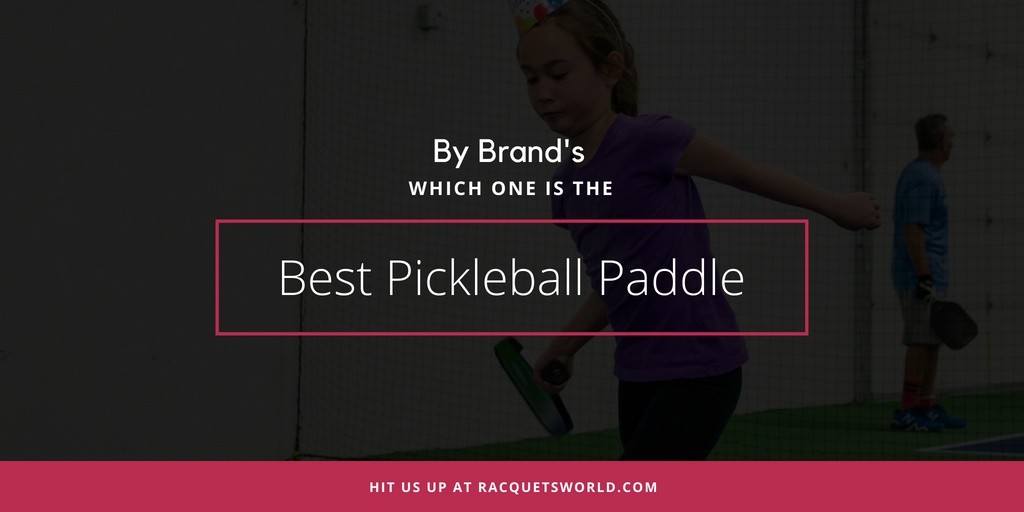 Find the best pickleball paddle in your favorite brands.