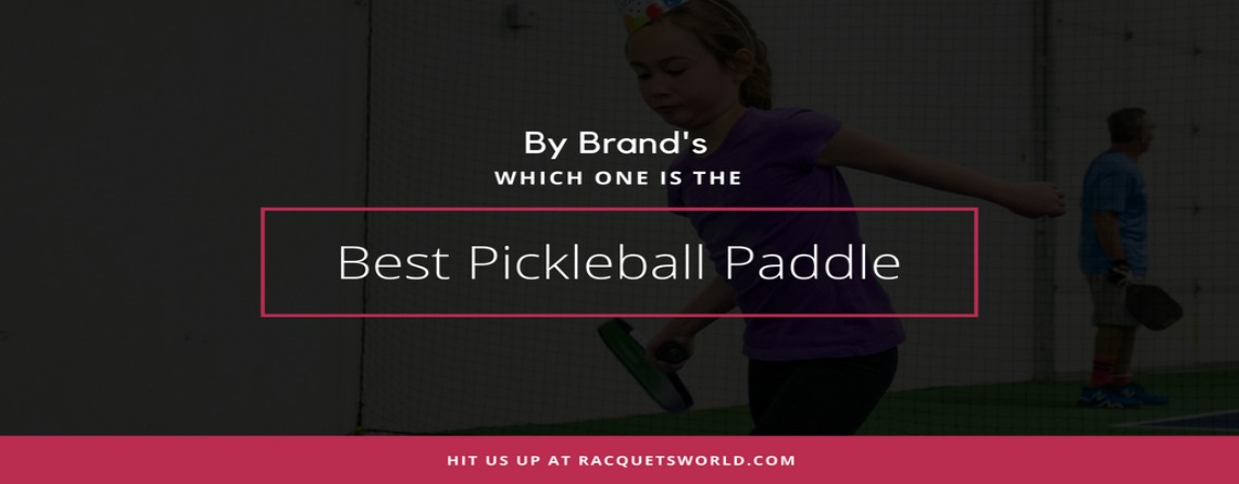 Best pickleball paddle in your favorite pickleball brand