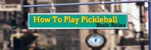 The Ins and Outs of Pickleball