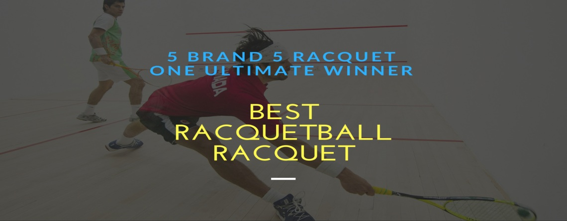 The 5 Best Racquetball Racquet You Can Use Today (2018)
