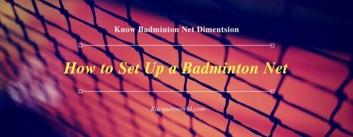 Badminton net size and how to set up badminton net