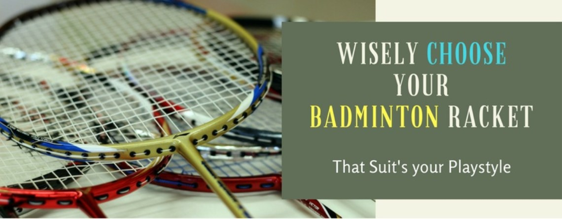 how to choose a badminton rackets