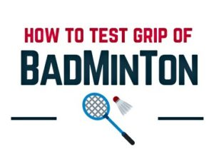 how to test grip of badminton