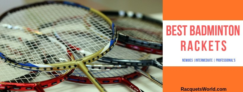 Best Badminton Racket For Your Playstyle- Beginner's and Professional's Choice