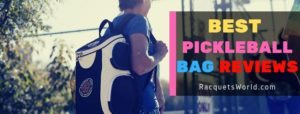 What Is the Best Pickleball Bag You Can Use Today?