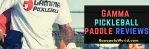 gamma pickleball paddle reviews