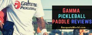gamma pickleball paddle reviews