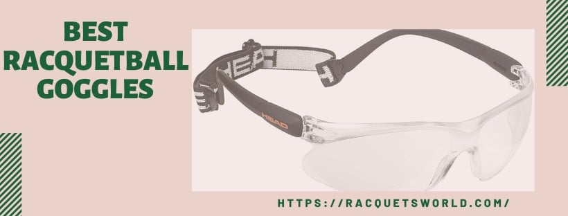 Best racquetball goggles for safetguard your eyes